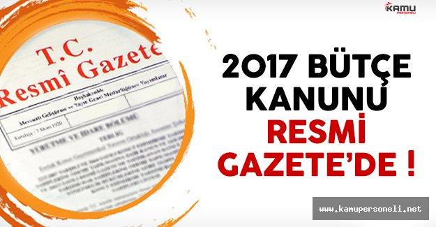 2017 Bütçe Kanunu Resmi Gazete'de yayımlandı