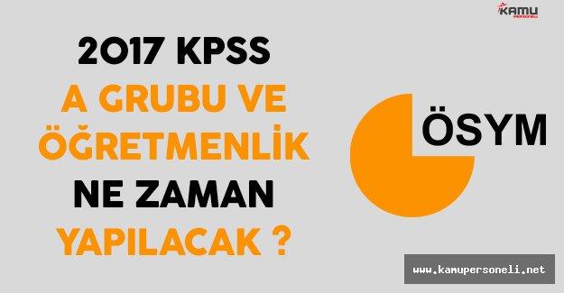 2017 KPSS A Grubu ve Öğretmenlik Sınav ve Başvuru Tarihi Ne Zaman?