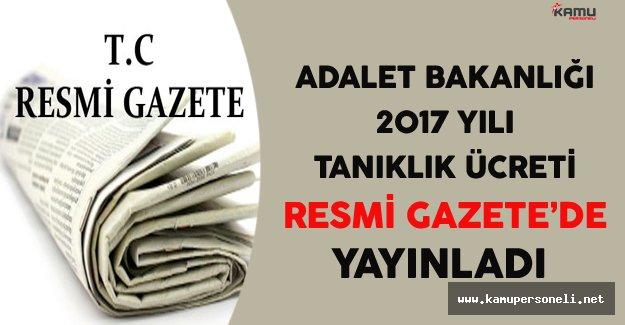2017 Yılı Tanıklık Ücret Tarifesi Resmi Gazete'de Yayınlandı