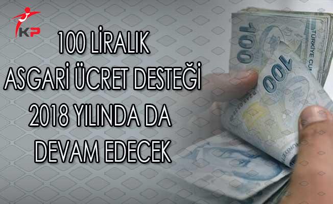 100 Liralık Asgari Ücret Desteği 2018 Yılında Devam Edecek