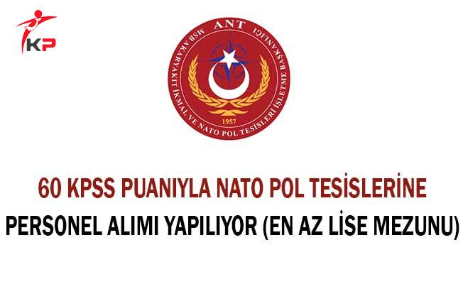 60 KPSS Puanıyla Nato Pol Tesislerine Personel Alımı Yapılıyor (En Az Lise Mezunu)