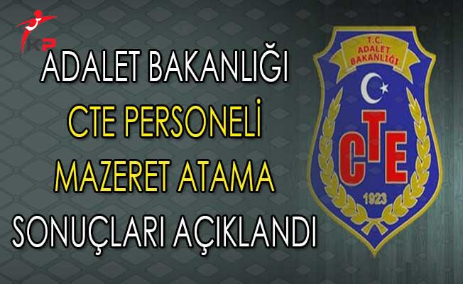 Adalet Bakanlığı CTE Taşra ve Bakanlık Mazeret Atama Sonuçları Açıklandı