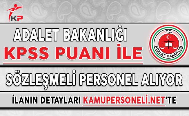 Adalet Bakanlığı KPSS Puanı İle Sözleşmeli Personel Alım İlanı
