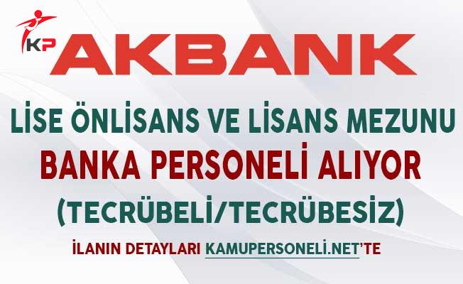 Akbank Lise Önlisans ve Lisans Mezunu Banka Personeli Alıyor (Tecrübeli/Tecrübesiz)