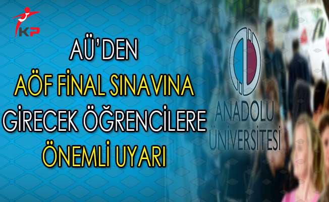 Anadolu Üniversitesinden AÖF Sınavları İçin Öğrencilere Önemli Uyarı