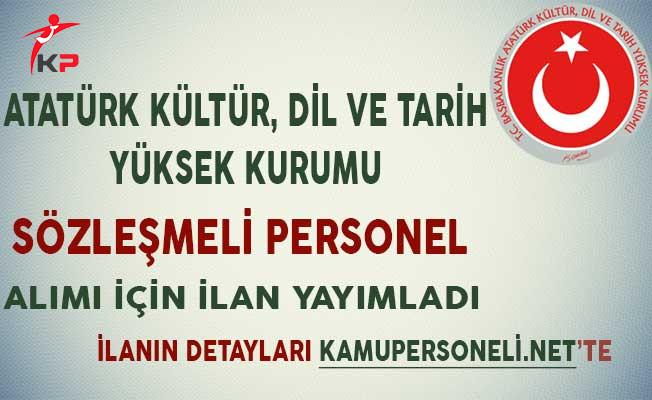 Atatürk Kültür Dil Ve Tarih Yüksek Kurumu Sözleşmeli Personel Alımı İçin İlan Yayımladı