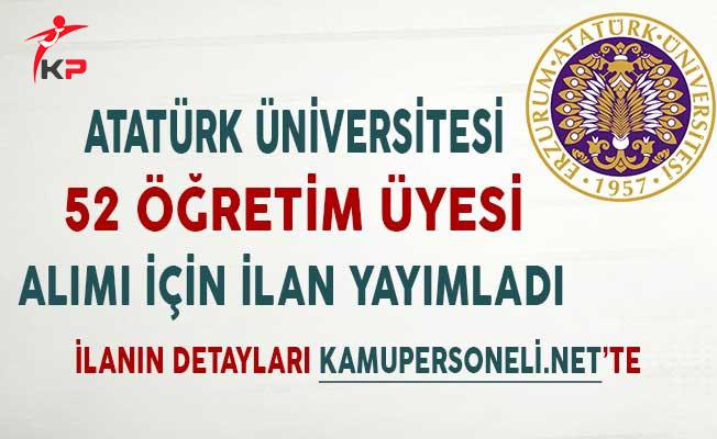 Atatürk Üniversitesi 52 Öğretim Üyesi Alımı İçin İlan Yayımladı