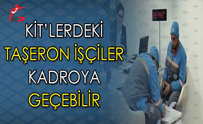 Cumhurbaşkanı Erdoğan Açıkladı ! KİT'lerdeki Taşeronlar Kadroya Geçebilir