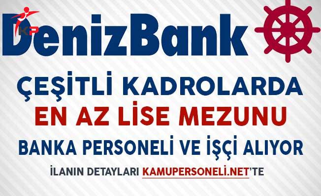 Denizbank Çeşitli Kadrolarda Banka Personeli ve İşçi Alıyor