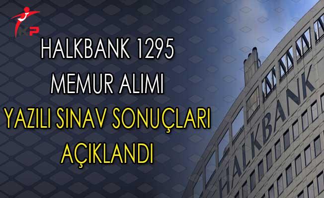 Halkbank 1295 Memur Alımı Yazılı Sınav Sonuçları Açıklandı