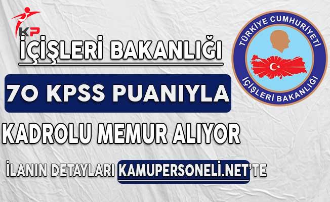 İçişleri Bakanlığı 70 KPSS Puanıyla Kadrolu Memur Alım Süreci Başlıyor