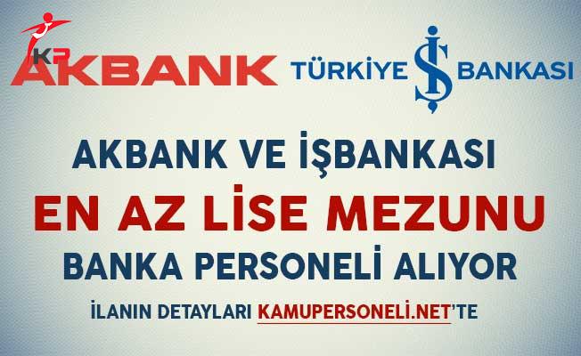 İş Bankası ve Akbank En Az Lise Mezunu Banka Personeli Alıyorlar (Deneyimli/Deneyimsiz)