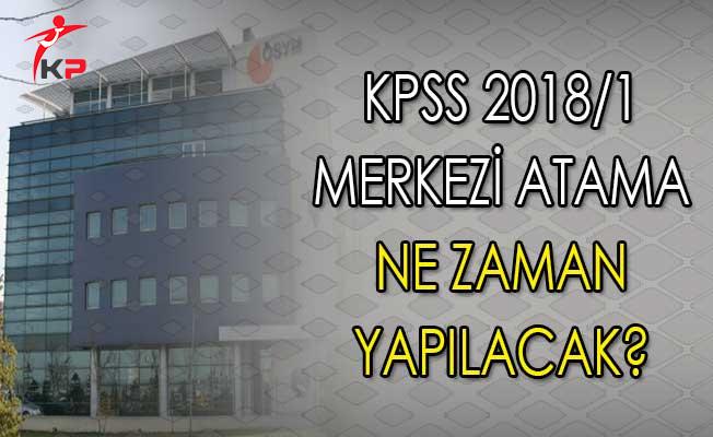 KPSS 2018/1 Merkezi Atama Ne Zaman Yapılacak?