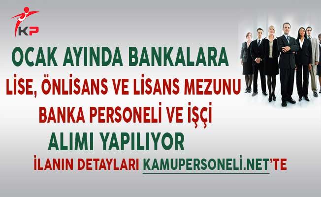 Ocak Ayında Bankalara Lise Önlisans ve Lisans Mezunu İşçi ve Banka Personeli Alımı Yapılıyor