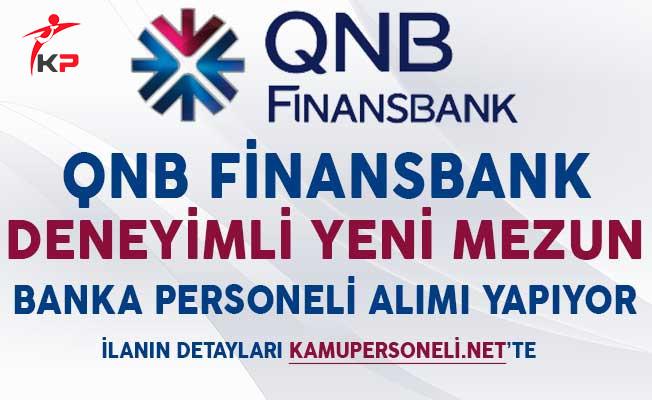 QNB Finansbank Deneyimli ve Yeni Mezun Banka Personeli Alımı Yapıyor