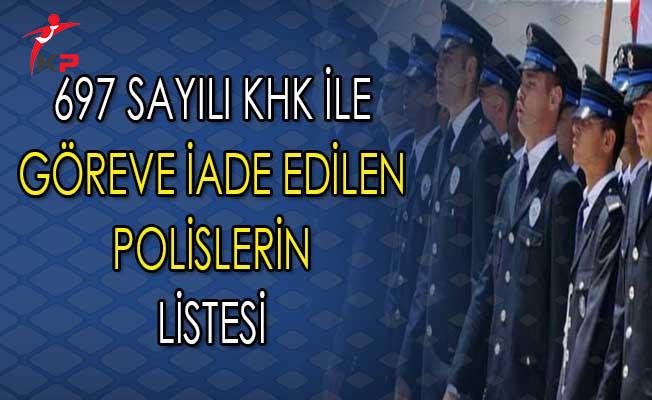 Resmi Gazete'de Yayımlanan 697 Sayılı KHK İle Göreve İade Edilen Polislerin Tam Listesi