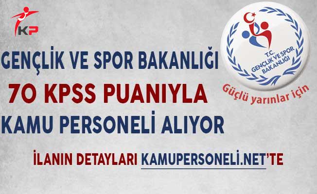 Genclik Ve Spor Bakanligi: Spor Bakanlığı 70 KPSS Puanıyla Kamu Personeli Alıyor