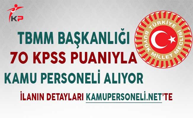TBMM Başkanlığı 70 KPSS Puanıyla Kamu Personeli Alımı Yapıyor