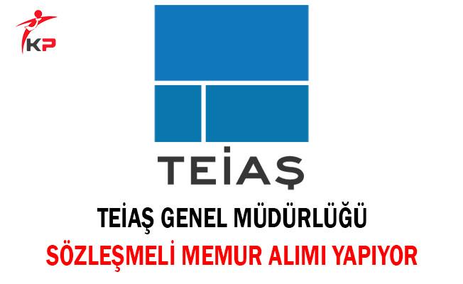 TEİAŞ Genel Müdürlüğü Sözleşmeli Memur Alımı Yapıyor