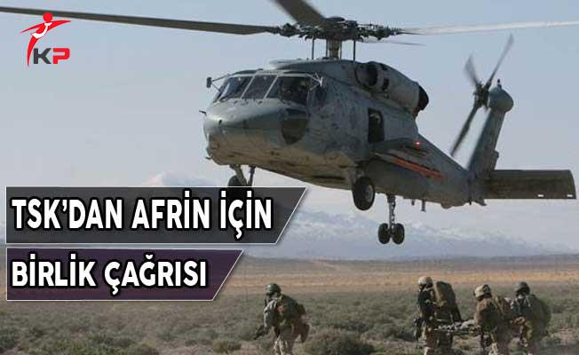TSK'dan Afrin İçin Birlik Çağrısı