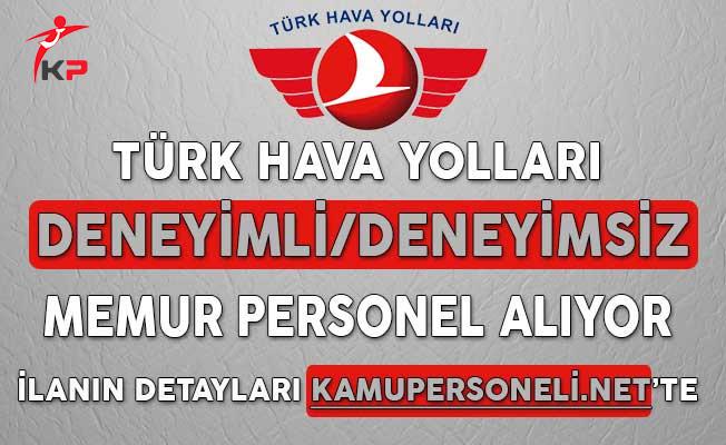 Türk Hava Yolları Deneyimli/Deneyimsiz Memur Personel Alımı Yapacağını Duyurdu