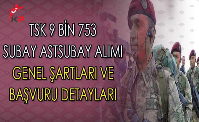 Türk Silahlı Kuvvetleri (TSK) 9 Bin 753 Subay Astsubay Alımı Genel Şartları ve Başvuru Detayları