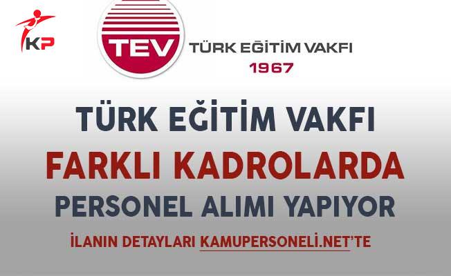 Türkiye Eğitim Vakfı (TEV) Farklı Kadrolarda Personel Alımı Yapıyor