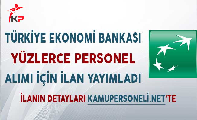 Türkiye Ekonomi Bankası (TEB) Yüzlerce Personel Alımı İçin İlan Yayımladı
