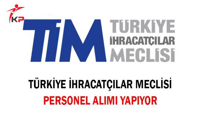 Türkiye İhracatçılar Meclisi Personel Alımı Yapıyor