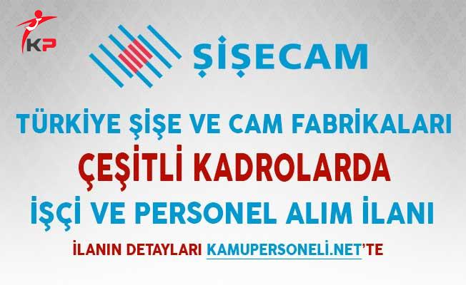 Türkiye Şişe ve Cam Fabrikaları Çeşitli Kadrolarda İşçi ve Personel Alımı İçin İlan Yayımlandı