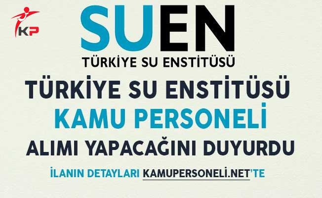 Türkiye Su Enstitüsü Kamu Personeli Alımı Yapacağını Duyurdu