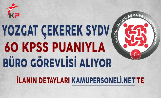 Yozgat Çekerek SYDV 60 KPSS Puanıyla Büro Görevlisi Alıyor