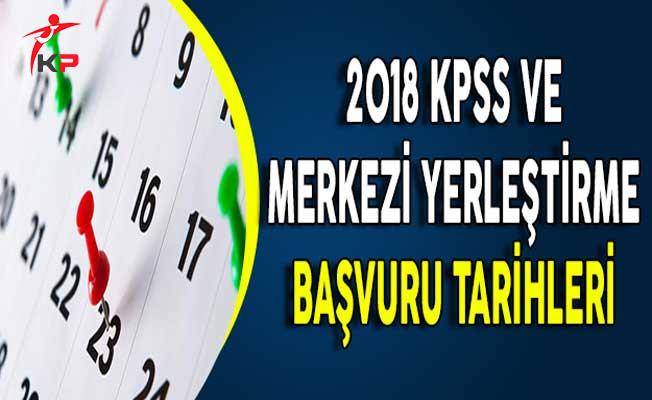 2018 KPSS ve Merkezi Yerleştirme Başvuru Tarihleri