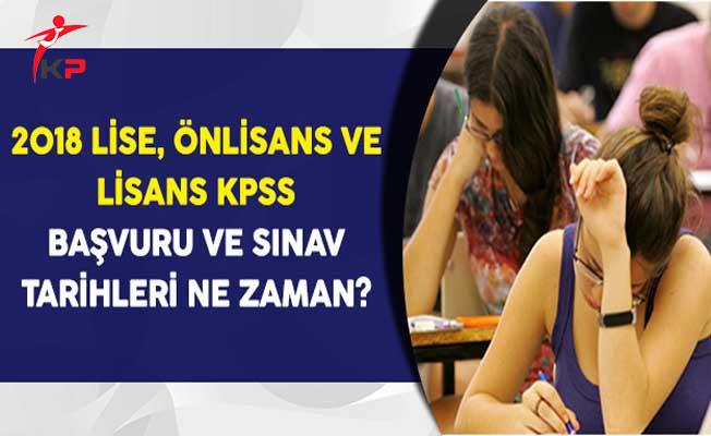 2018 Lise, Önlisans ve Lisans KPSS Başvuru ve Sınav Tarihleri Ne Zaman?