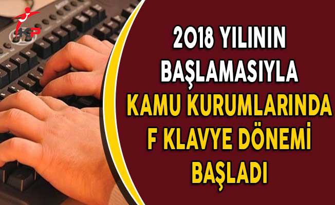 2018 Yılının Başlamasıyla Kamu Kurumlarında F Klavye Dönemi Başladı