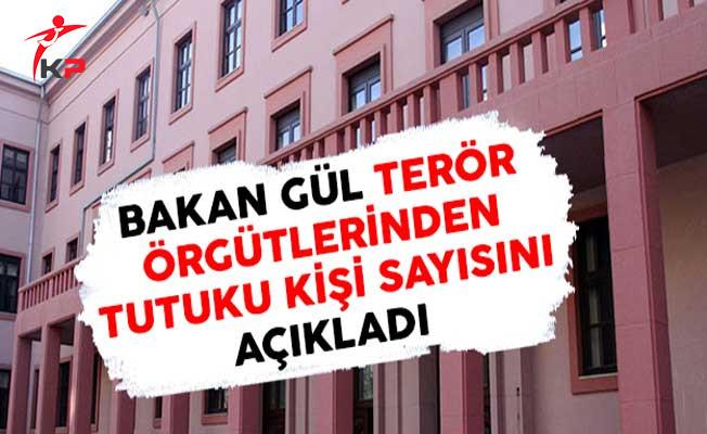 Adalet Bakanı Gül Terör Örgütlerinden Tutuklu Sayısını Açıkladı !