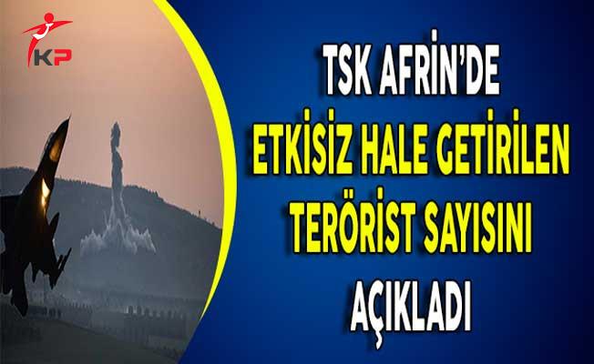Afrin'de Etkisiz Hale Getirilen Terörist Sayısı TSK Tarafından Açıklandı