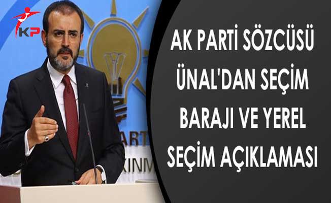 AK Parti Sözcüsü Ünal'dan Seçim Barajı ve Yerel Seçim Açıklaması