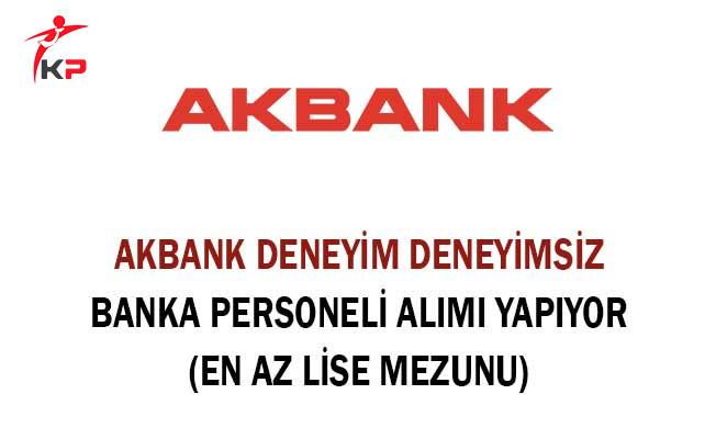 Akbank Deneyimli Deneyimsiz Banka Personeli Alıyor (En Az Lise Mezunu)