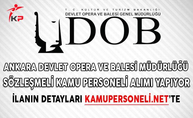 Ankara Devlet Opera ve Balesi Müdürlüğü Sözleşmeli Kamu Personeli Alımı Yapıyor