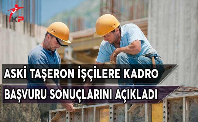 ASKİ Taşeron İşçilere Kadro Başvuru Sonuçlarını Açıkladı