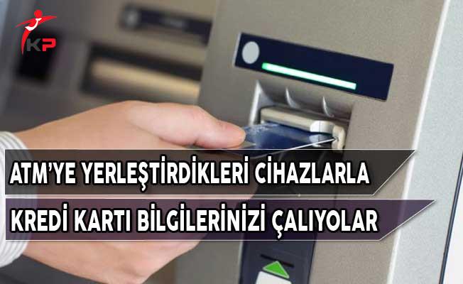 ATM'ye Yerleştirdikleri Cihazla Kart Bilgilerinizi Çalıyorlar