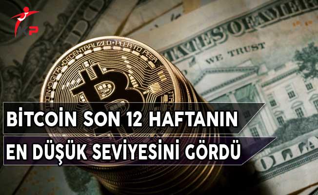 Bitcoin Son 12 Haftanın En Düşük Seviyesini Gördü