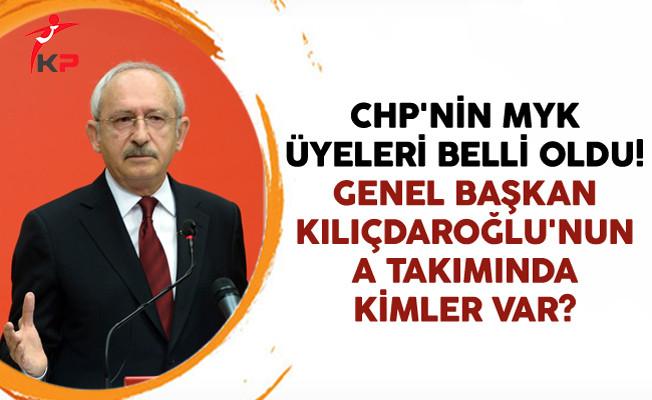 CHP'nin MYK Üyeleri Belli Oldu! Genel Başkan Kılıçdaroğlu'nun A Takımında Kimler Var?