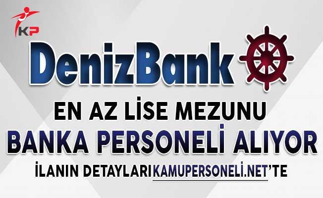 Denizbank Banka Personeli Alım İlanı 2018 (En Az Lise Mezunu)