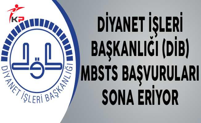 Diyanet İşleri Başkanlığı (DİB) MBSTS Başvuruları Sona Eriyor