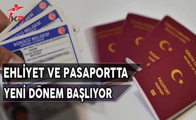 Ehliyet ve Pasaportta Yeni Dönem Başlıyor! Son Tarih Ne Zaman?