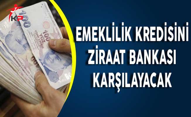 Emeklilik Kredisini Ziraat Bankası Karşılayacak