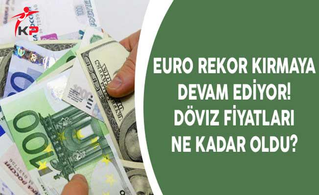 Euro Rekor Kırmaya Devam Ediyor! Döviz Fiyatları Ne Kadar Oldu?