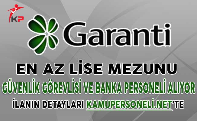Garanti Bankası En Az Lise Mezunu Personel Alıyor ! Güvenlik Görevlisi ve Banka Personeli